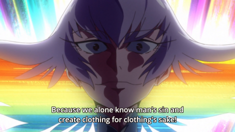 If you actually pay close attention though, it's ONLY Ragyo who says these ideas - no one else makes such claims in the entire show.